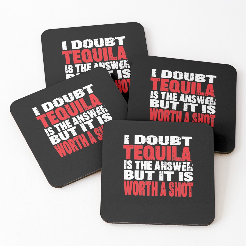 Tequila is worth a shot coasters